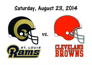 ST. LOUIS RAMS vs. CLEVELAND BROWNS, SAT. AUG. 23 @ 8PM