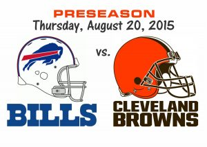 PRESEASON – BILLS VS. BROWNS, THURS. AUG. 20th @8PM