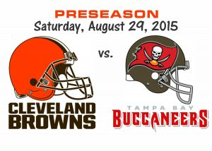 PRESEASON: BROWNS VS BUCCANEERS, SAT. AUG. 29th @7PM