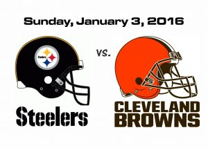 STEELERS VS BROWNS, JANUARY 3, 2016 @1PM