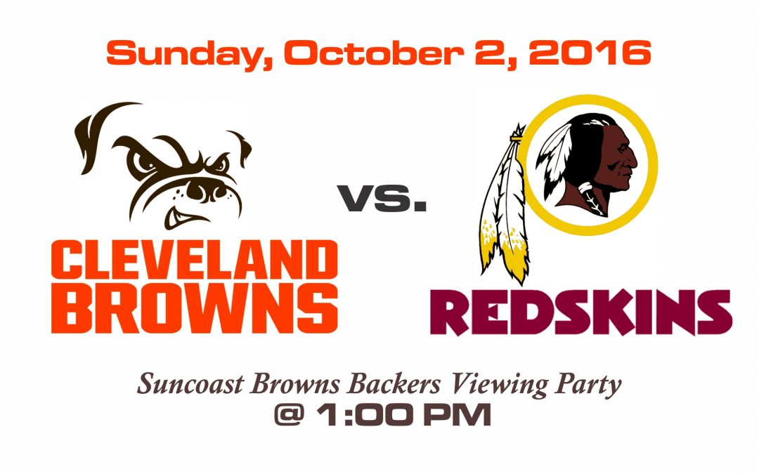BROWNS vs REDSKINS, SUNDAY OCT. 2nd @1PM