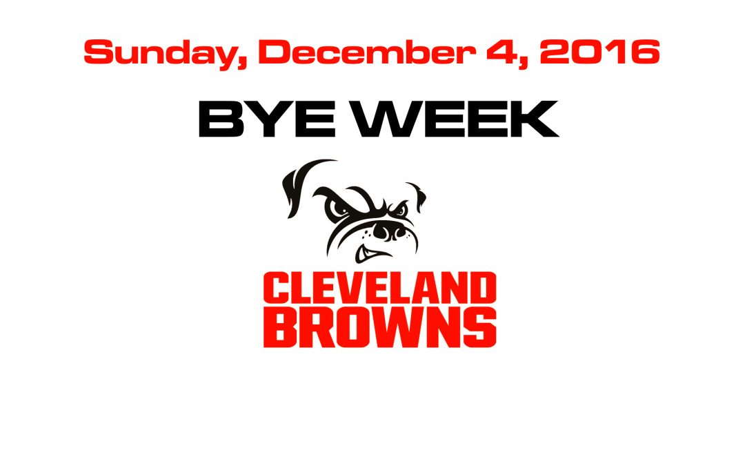 BROWNS BYE WEEK – DEC. 4TH