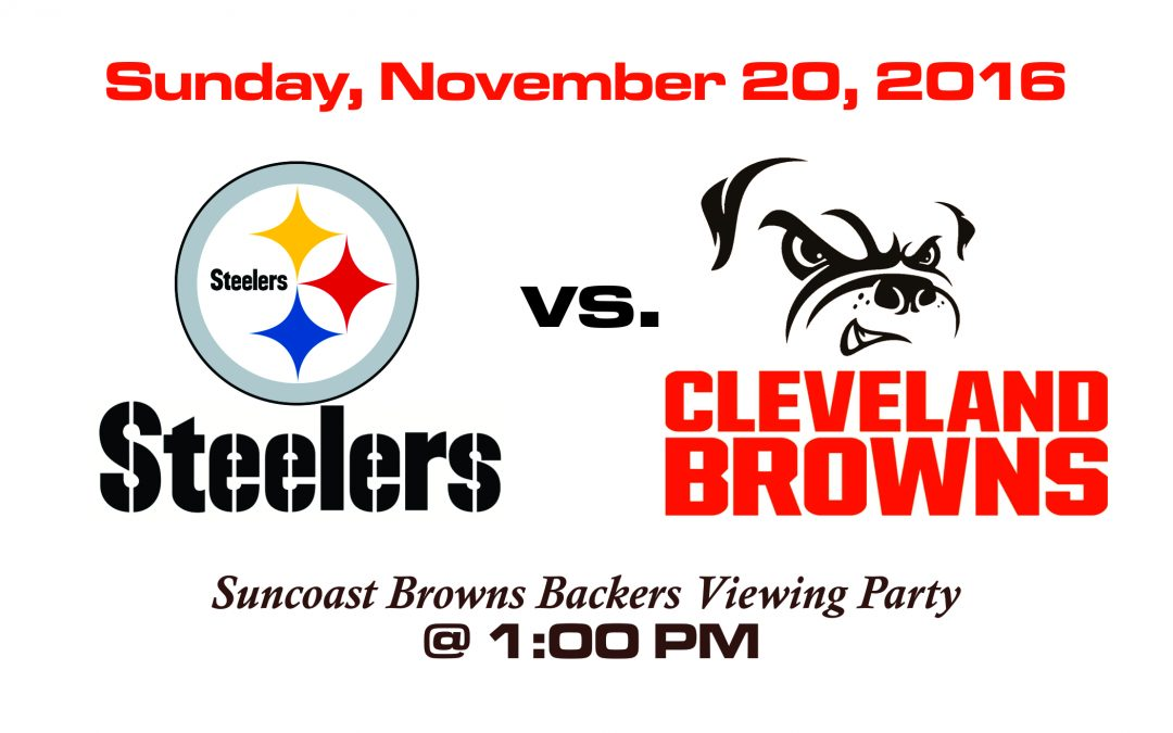 STEELERS VS BROWNS, SUNDAY, NOV 20 @1PM