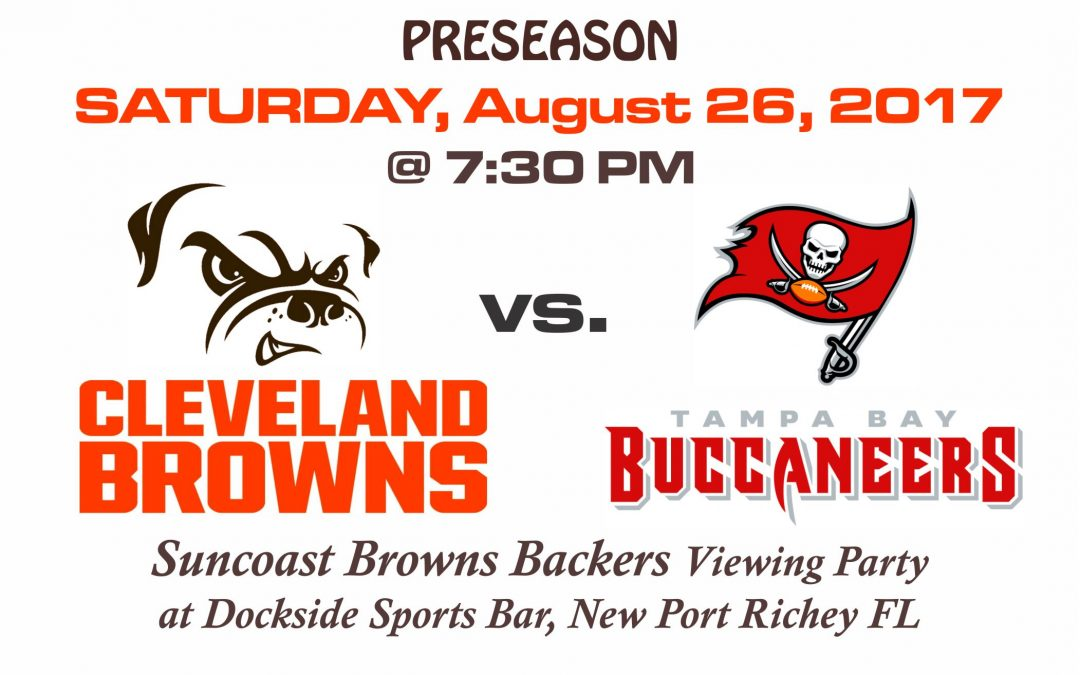 PRESEASON – BROWNS vs BUCCANEERS, SATURDAY, Aug. 26th @ 7:30PM