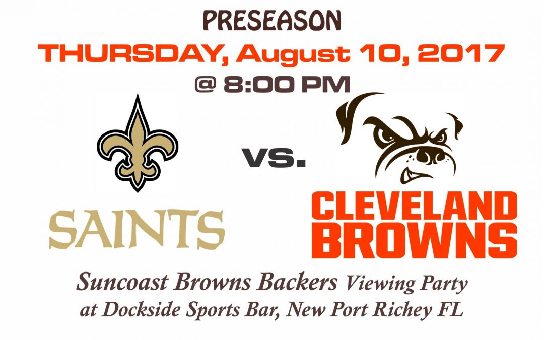 PRESEASON – SAINTS vs BROWNS, Thursday, Aug. 10 @8PM