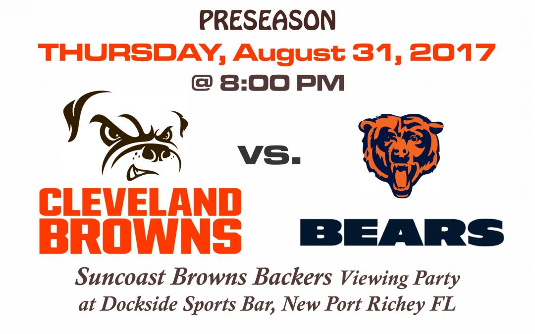 PRESEASON – BROWNS vs BEARS, THURSDAY, Aug. 31st @8PM
