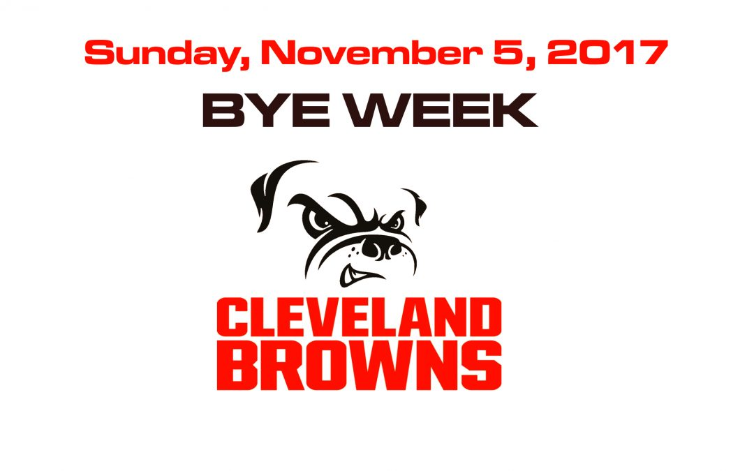BROWNS BYE WEEK (NOV. 5TH)