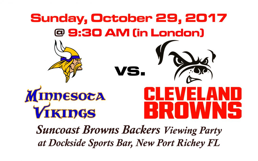 VIKINGS vs BROWNS in LONDON! SUNDAY, OCT 29th @9:30AM