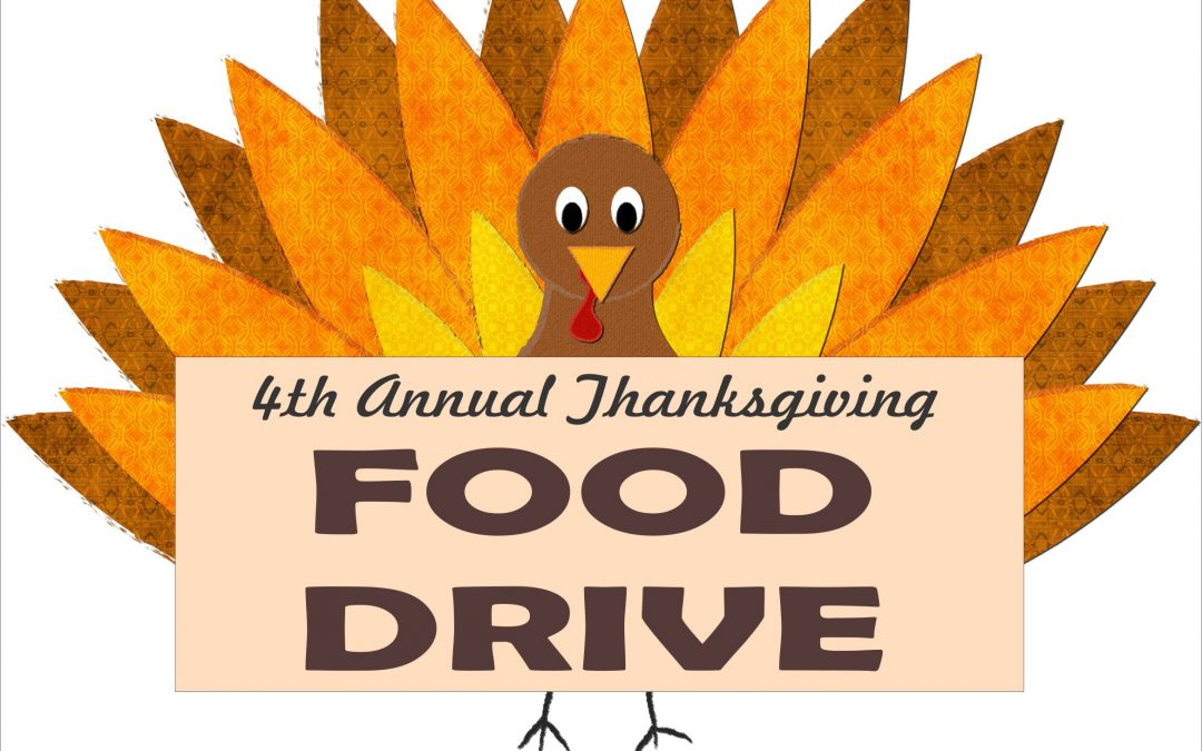 4th Annual Thanksgiving Food Drive – Sunday, Nov. 19th.