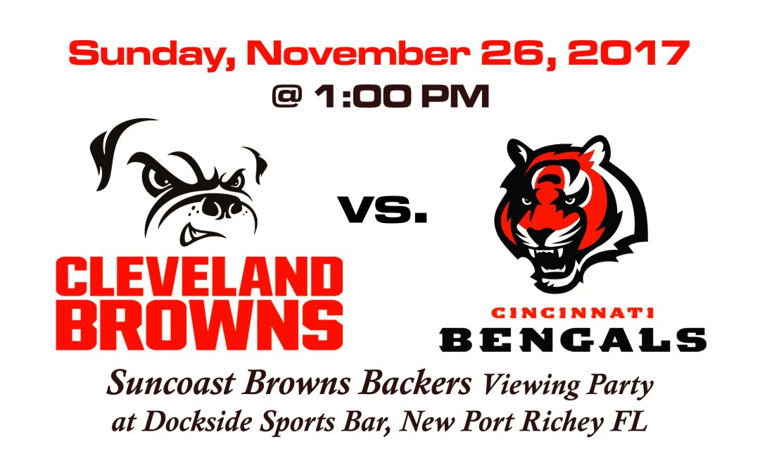 BROWNS vs BENGALS, Sunday, Nov. 26 @1PM