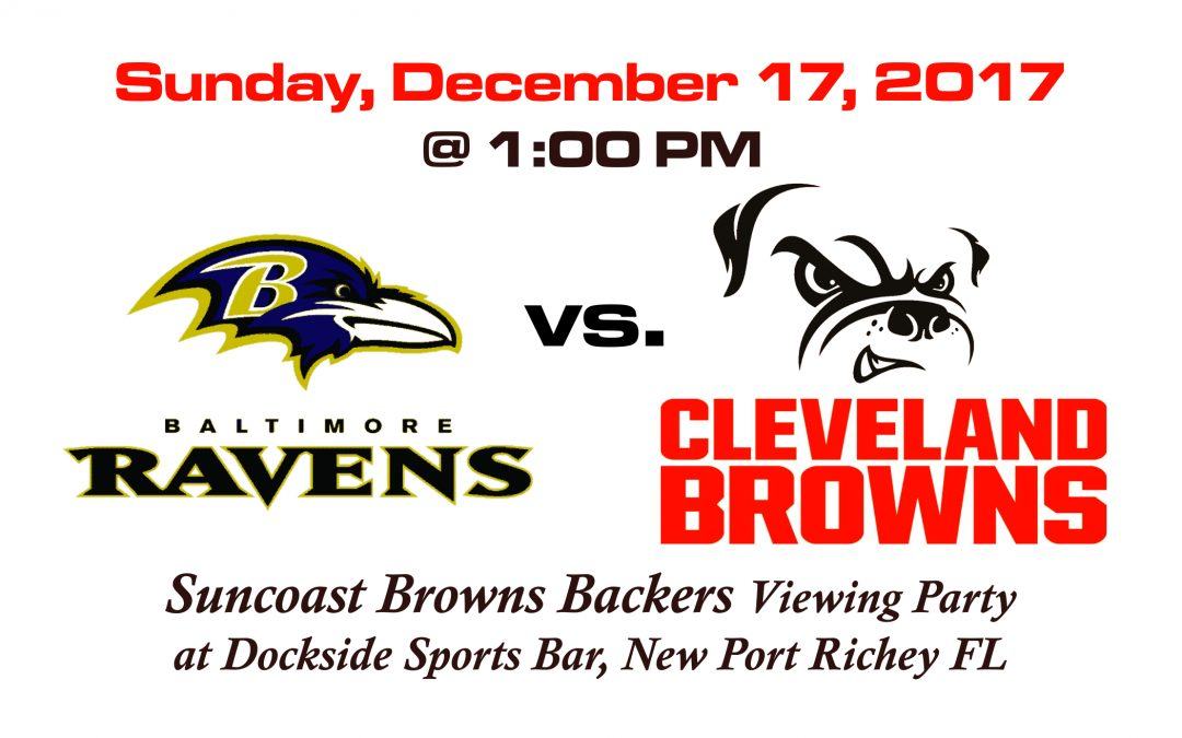 RAVENS VS BROWNS, Sunday, Dec. 17th @1PM