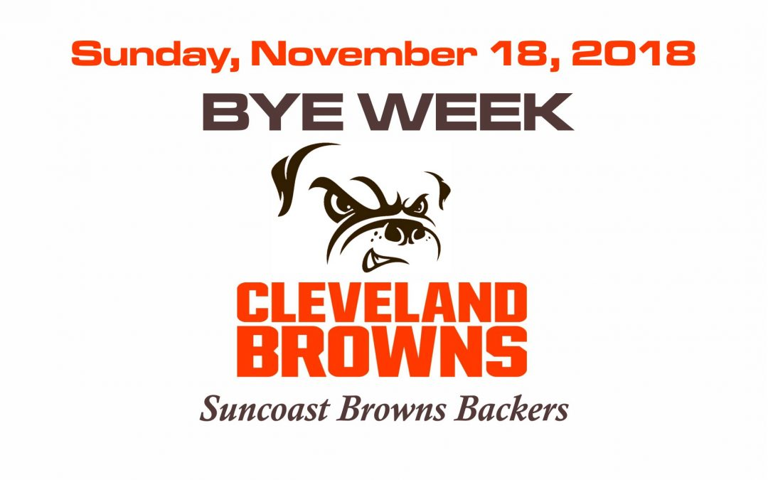 BROWNS BYE WEEK – Nov. 18th