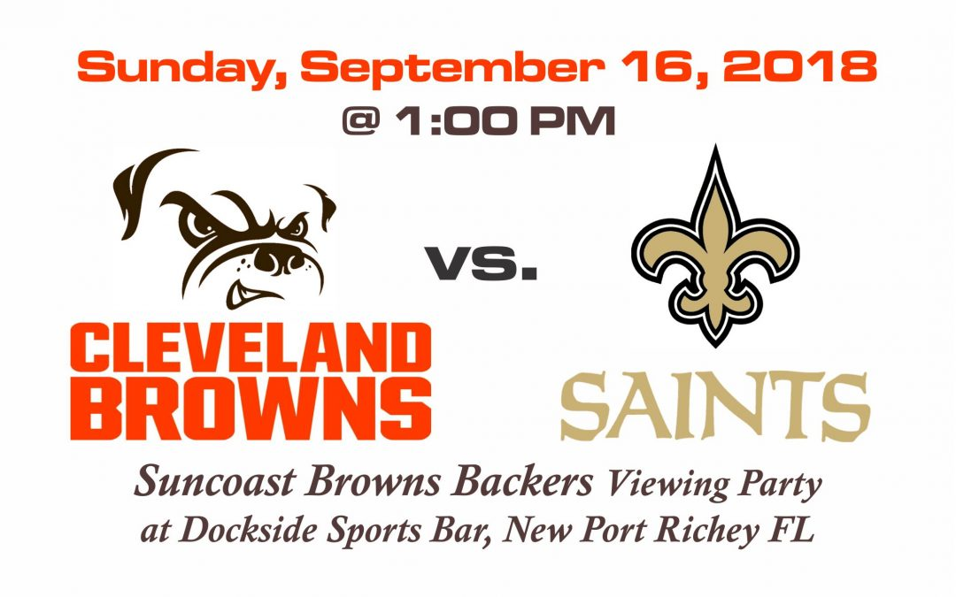Browns vs Saints, Sunday September 16th @1PM