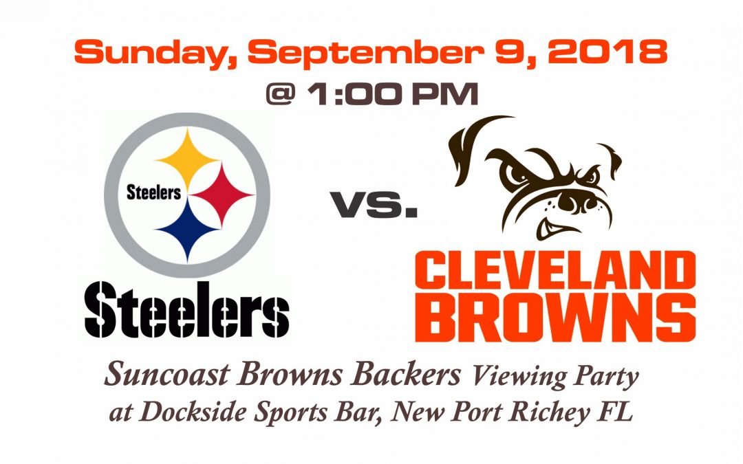 Season Opener – Steelers vs Browns, Sun. Sept. 9th