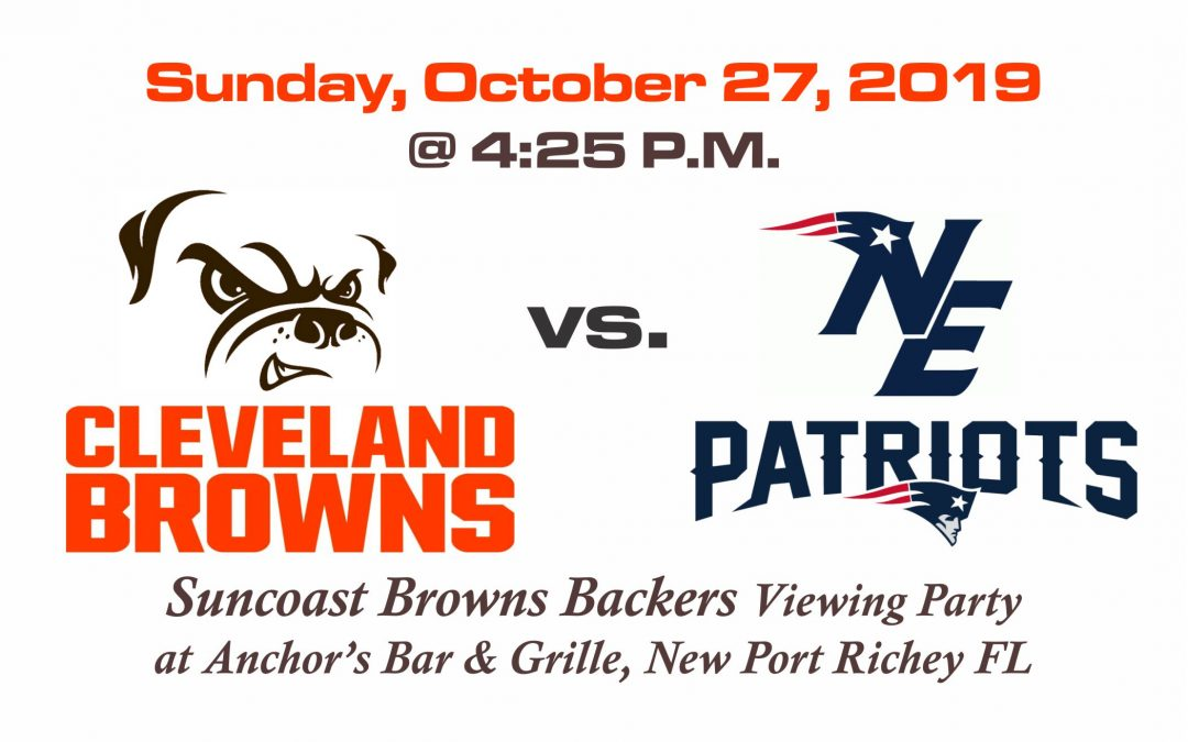 Browns vs Patriots, Sunday Oct. 27th @ 4:25PM