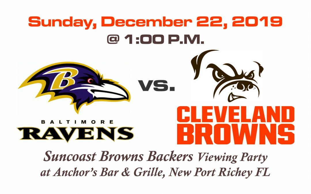 RAVENS vs BROWNS, Sunday, December 22nd @ 1:00PM