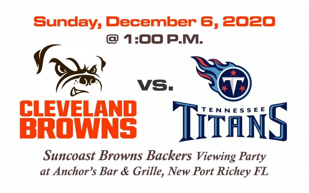 BROWNS vs TITANS, Sunday, Dec. 6th @1PM