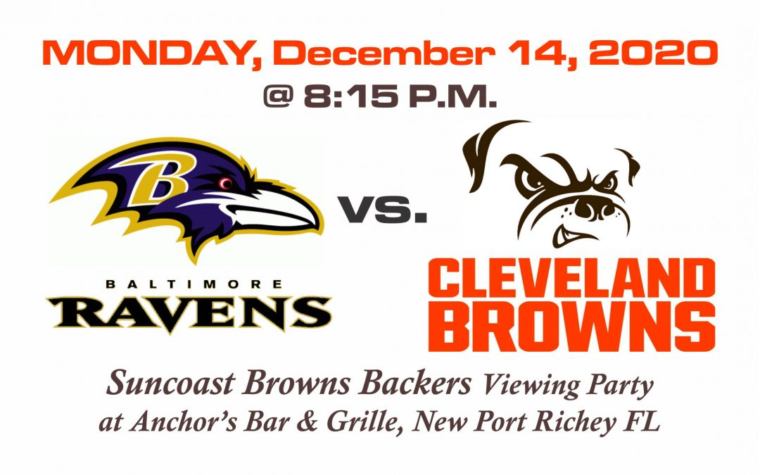 RAVENS vs BROWNS, MONDAY, Dec. 14th @ 8:15PM