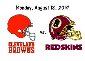 BROWNS VS. REDSKINS, MONDAY NIGHT FOOTBALL