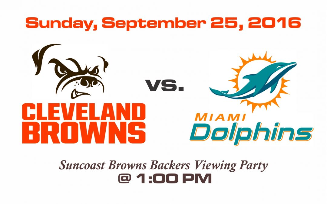 BROWNS vs DOLPHINS, SUNDAY, SEPT. 26th @1PM