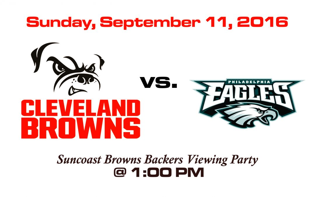 FOOTBALL IS HERE! BROWNS vs EAGLES, SEPT. 11th @ 1:00