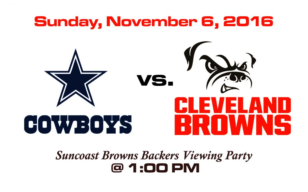 COWBOYS VS BROWNS, SUNDAY, NOV. 6th @1PM
