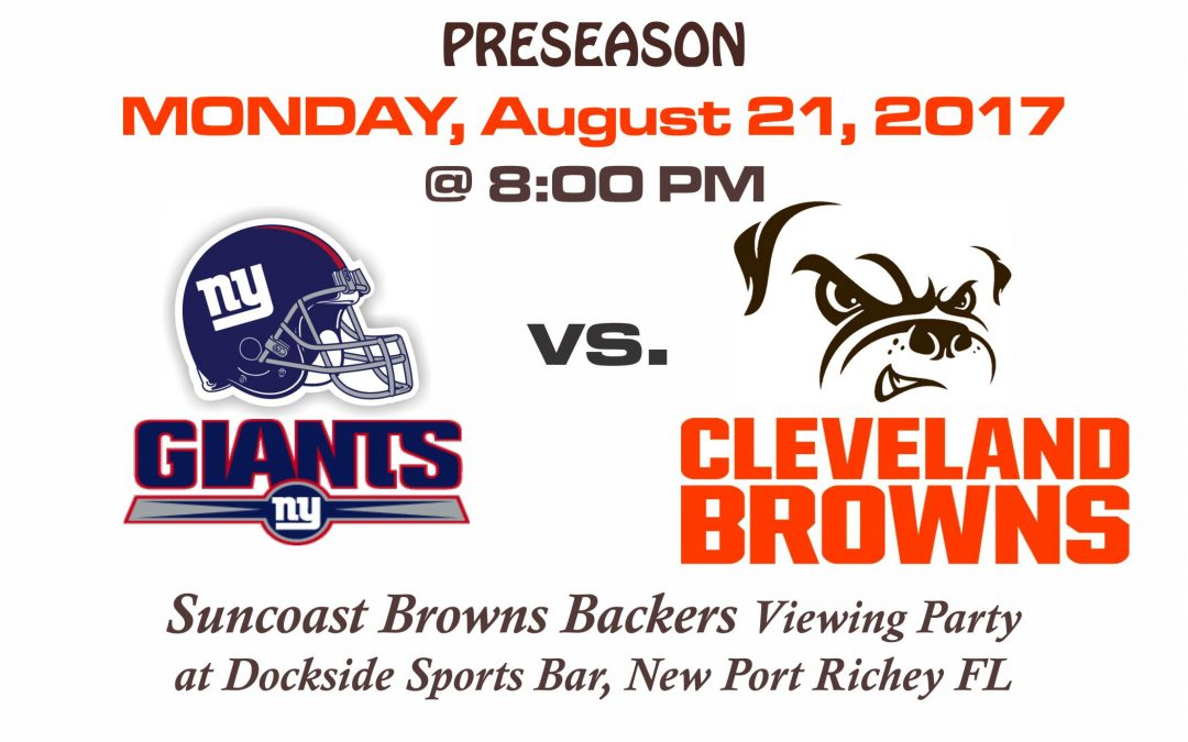 PRESEASON – GIANTS vs BROWNS, Monday, August 21st @8PM