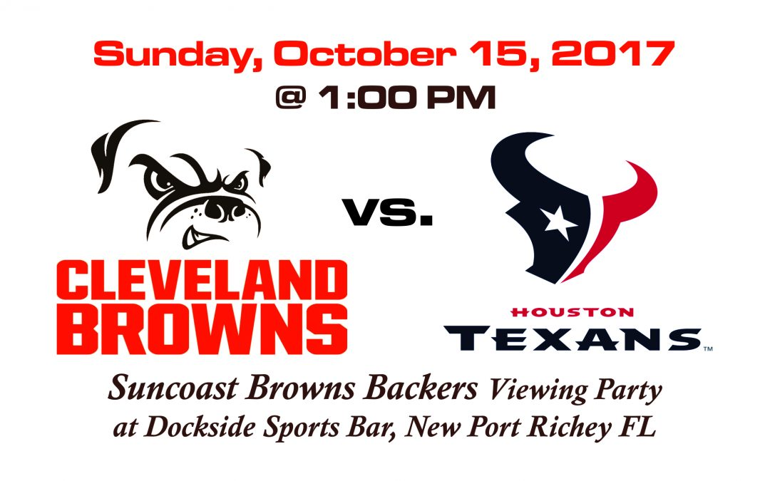 BROWNS vs TEXANS, SUNDAY OCT. 15TH @1PM
