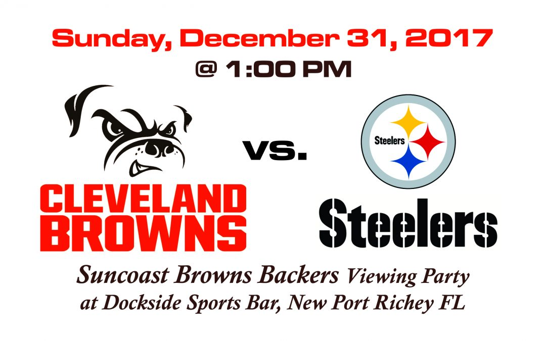 BROWNS vs STEELERS, Sunday, Dec. 31st @1PM