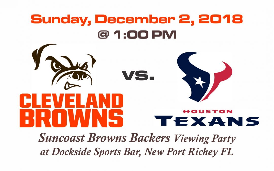 Browns vs Texans, Sunday Dec. 2nd @1PM