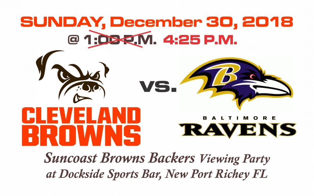 TIME CHANGED! Browns vs Ravens, Sunday, Dec. 30th @ 4:25PM